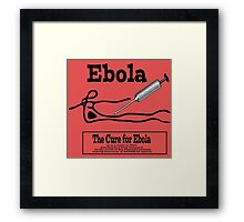 EBOLA,Cancer & Aids...Much too profitable to CURE! Framed Print