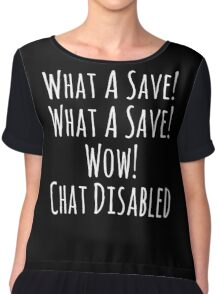 What a Save! Wow! Chat Disabled! Rocket League Gifts Chiffon Top