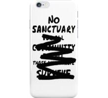 No sanctuary  iPhone Case/Skin