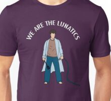 We Are The Lunatics Unisex T-Shirt
