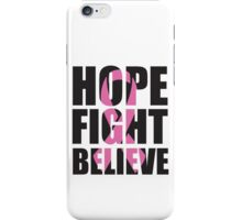 Hope Fight Believe - cancer shirt iPhone Case/Skin
