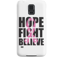 Hope Fight Believe - cancer shirt Samsung Galaxy Case/Skin