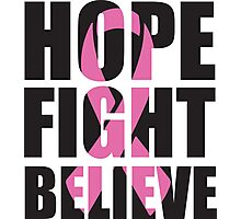 Hope Fight Believe - cancer shirt Photographic Print