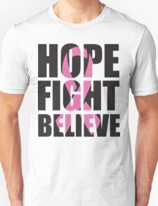 Hope Fight Believe - cancer shirt Unisex T-Shirt