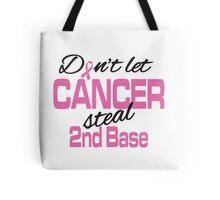 Don't let cancer steal 2nd base! Tote Bag