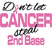 Don't let cancer steal 2nd base! Photographic Print