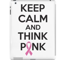 Keep calm and think pink iPad Case/Skin