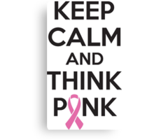 Keep calm and think pink Canvas Print