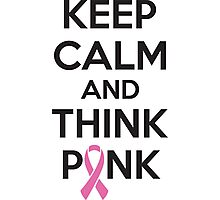 Keep calm and think pink Photographic Print