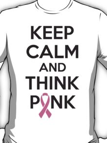 Keep calm and think pink T-Shirt