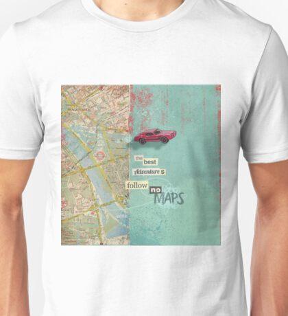 Follow No Maps Unisex T-Shirt