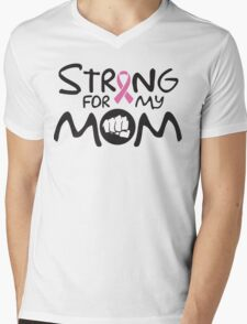 Strong for my mom - cancer shirt Mens V-Neck T-Shirt