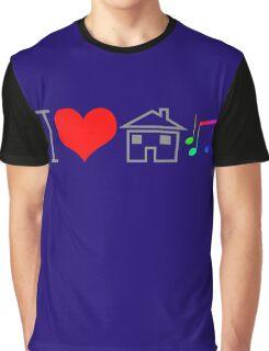 I Love House Music Graphic T-Shirt