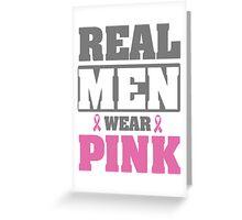 Real men wear pink Greeting Card