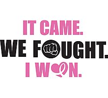 It came, we fought, I won Photographic Print