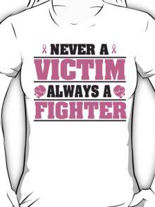 Never a victim. Always a fighter T-Shirt