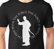 I'm One With The Force (dark shirt design) Unisex T-Shirt