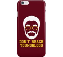 Don't Reach Youngblood iPhone Case/Skin