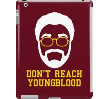 Don't Reach Youngblood iPad Case/Skin