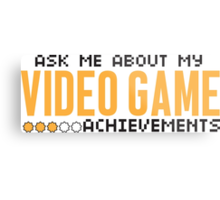 Ask me about my video game achievements Metal Print