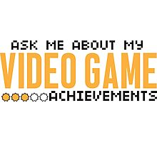 Ask me about my video game achievements Photographic Print