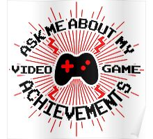 Ask me about my video game achievements Poster