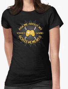 Ask me about my video game achievements Womens Fitted T-Shirt