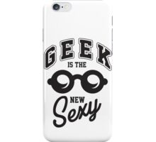 Geek is the new sexy! iPhone Case/Skin