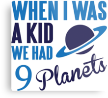 When I was a kid we had 9 planets Metal Print