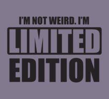 I'm not weird. I'm limited edition Kids Tee