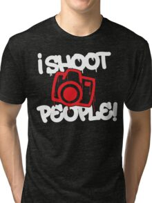 I shoot people Tri-blend T-Shirt