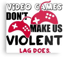 Video games don't make us violent. Lag does! Metal Print