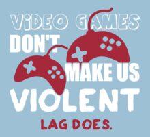 Video games don't make us violent. Lag does! Kids Clothes