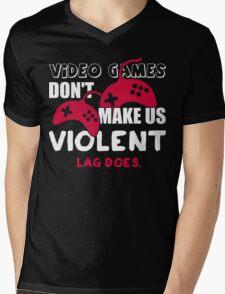 Video games don't make us violent. Lag does! Mens V-Neck T-Shirt