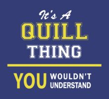 It's A QUILL thing, you wouldn't understand !! by satro