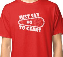Just Say No To Gears Classic T-Shirt