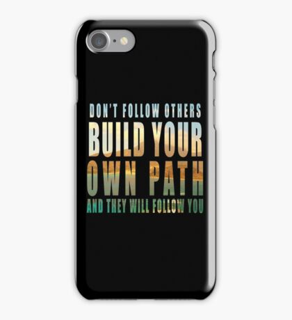 Build Your Own Path slogan iPhone Case/Skin
