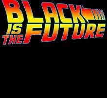 Black is the Future by NinoMelon