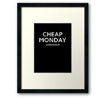 Cheap Monday Framed Print