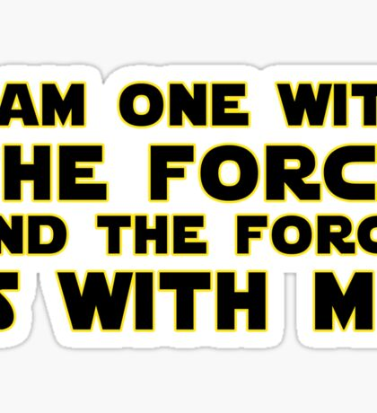 """I Am One With The Force"" Typography Sticker"
