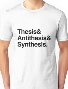 Hegel - Thesis, Antithesis, Synthesis Unisex T-Shirt