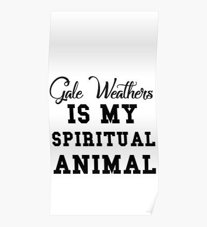 gale weathers is my spiritual animal Poster