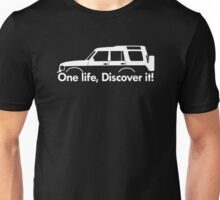 ONE LIFE, DISCOVER IT! for Land Rover Discovery series 1 classic Unisex T-Shirt