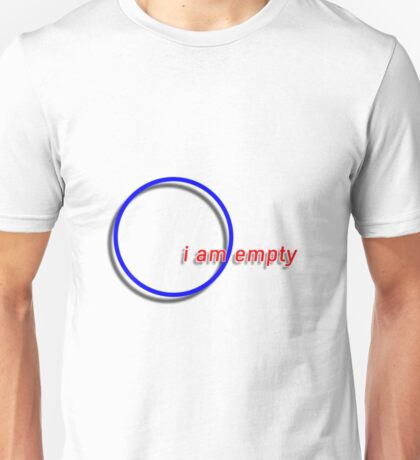 i am empty Unisex T-Shirt
