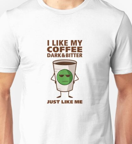 Dark & Bitter Coffee Unisex T-Shirt