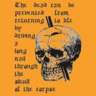 Driving A Long Nail Through The Skull Of A Corpse by taiche