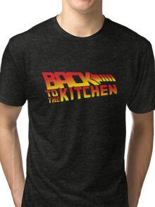 Back To The Kitchen Tri-blend T-Shirt