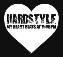 My Heart beats at 150BPM Hardstyle by ZyzzShirts