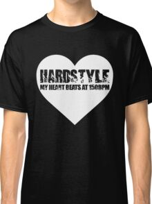 My Heart beats at 150BPM Hardstyle Classic T-Shirt