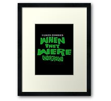 I Liked Zombies When They Were UNDERGROUND - Night Of The Living Dead PARODY Framed Print